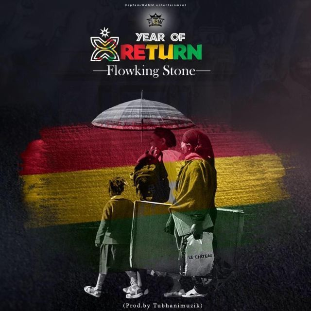 Flowking Stone – Year Of Return (Prod by TubhaniMuzik)
