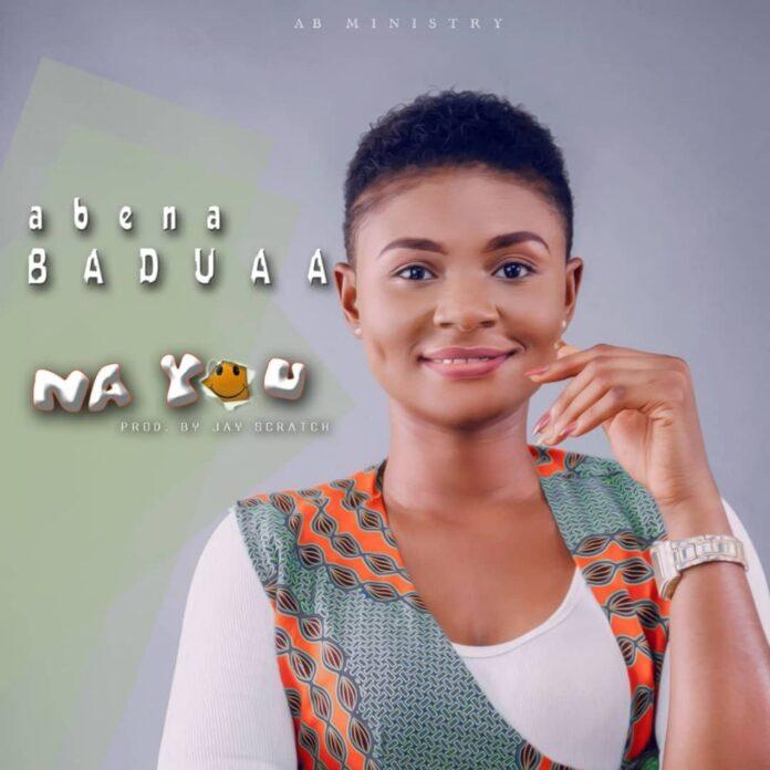 Abena Baduaa - Na You (Prod. By Jay Scratch)