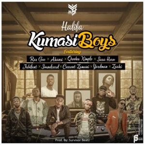 Halifa - Kumasi Boys - ft. Ras Gee x Akansi x suraj hero x Jubilant x Soundcard x Current Zamani x Yardman × Zaaki (Prod by. Survivor Beatz)