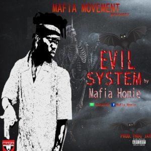 Mafia Homie - Evil System ( Prod. By Thug Jay)