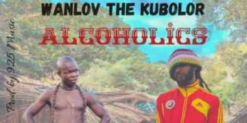 Ay Poyoo – Alcoholics ft. Wanlov The Kubolor