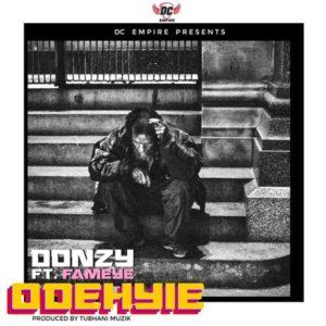 Donzy – Odehyie ft. Fameye (Prod. By Tubhani Muzik)