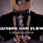 Flowking Stone – Machine Gun Flow ft. Reggie Rockstone (Prod. by Magnom).