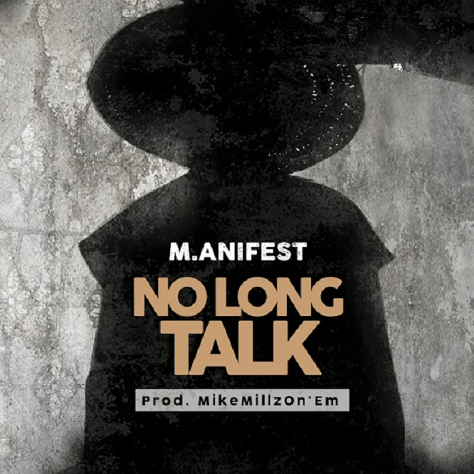 Manifest – No Long Talk (Prod. By MikeMillzOnEm)