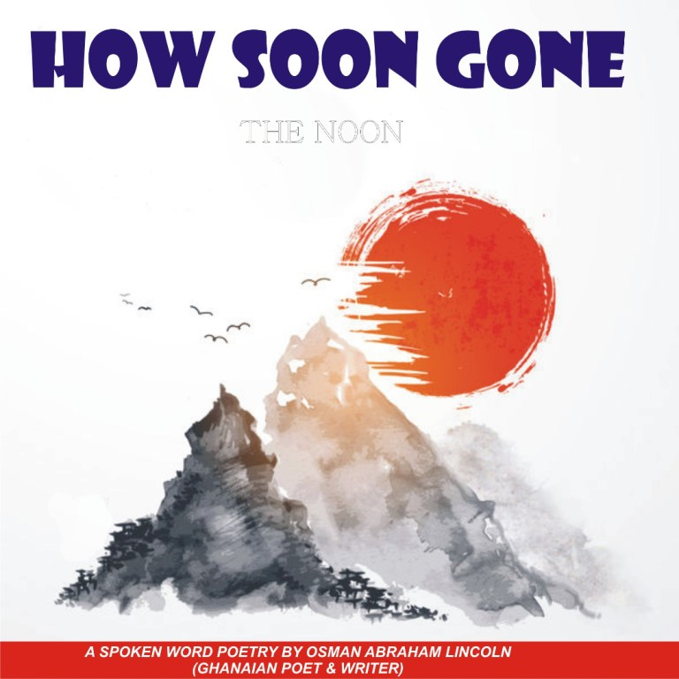 Osman Abraham Lincoln – How Soon Gone The Noon