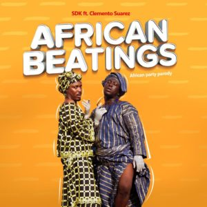 SDK – African Beating Ft. Clemento Suarez (African Party Parody)