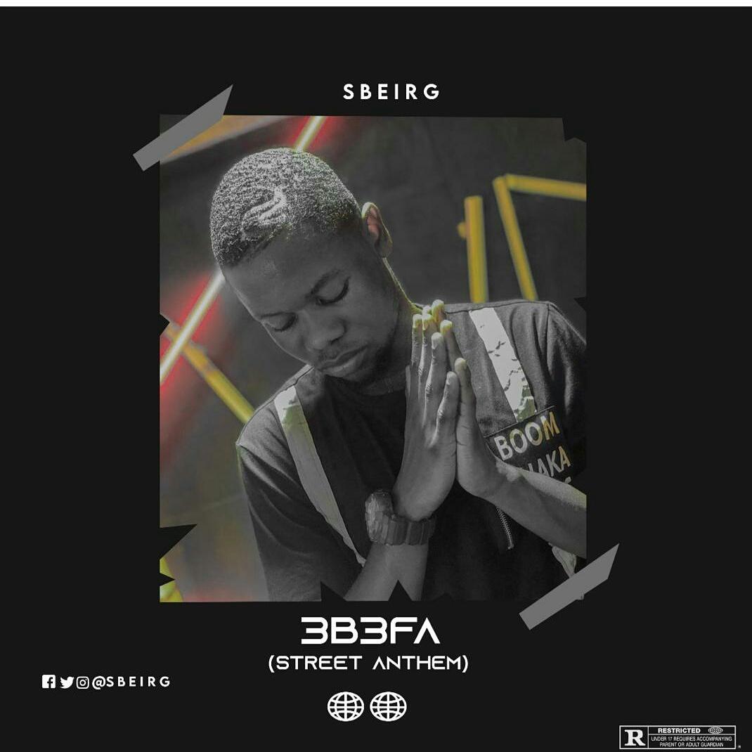 Sbeirg - Ebefa (Street Anthem)