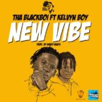 Tha Blackboi – New Vibe ft. Kelvyn Boy (Prod. By Kraxy Beats)
