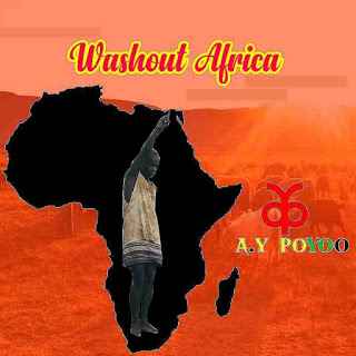 AY Poyoo – Washout Africa (Shout Out Africa)