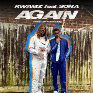 Kwamz – Again Ft. Sona