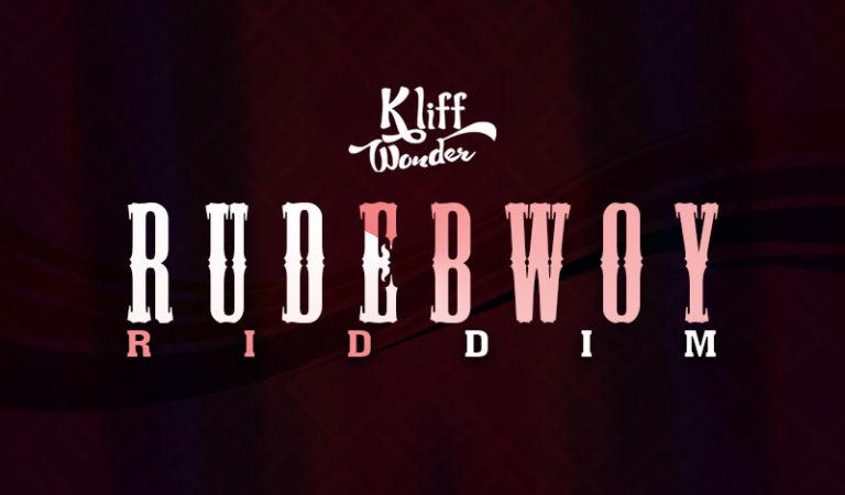 Rudebwoy Riddim by Kliff Wonder