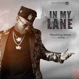 Flowking Stone – In My Lane