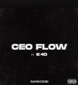 Sarkodie – CEO Flow Ft. E-40