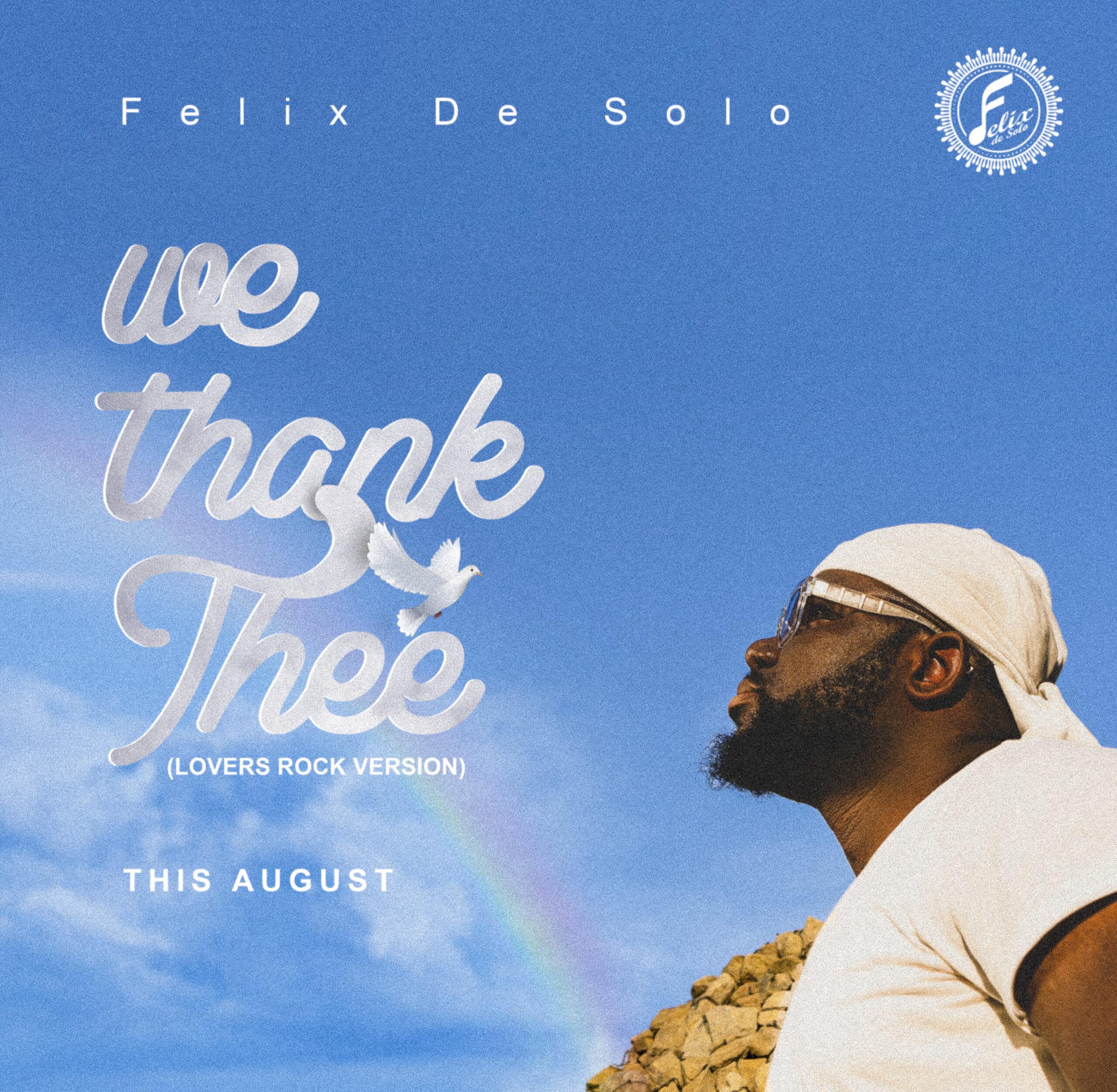 Felix De Solo - We Thank Thee (Lovers Rock Version)