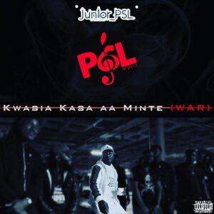 JUNIOR PSL – KWASIA KASA AA MINTE (WAR) [MIXED BY DJAE BANKI]