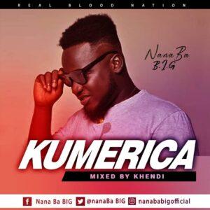 NanaBa B.I.G - Kumerica(Freestyle) (Mixed by Khendi)
