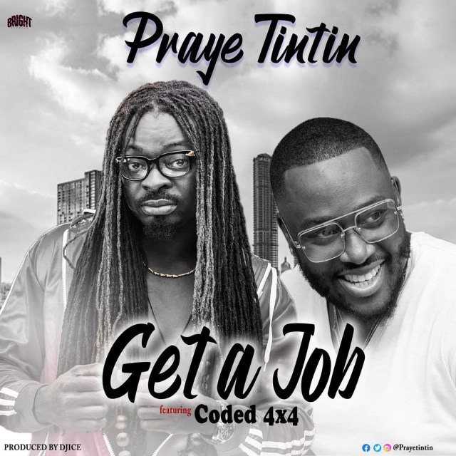 Praye Tintin – Get A Job ft. Coded (4×4)