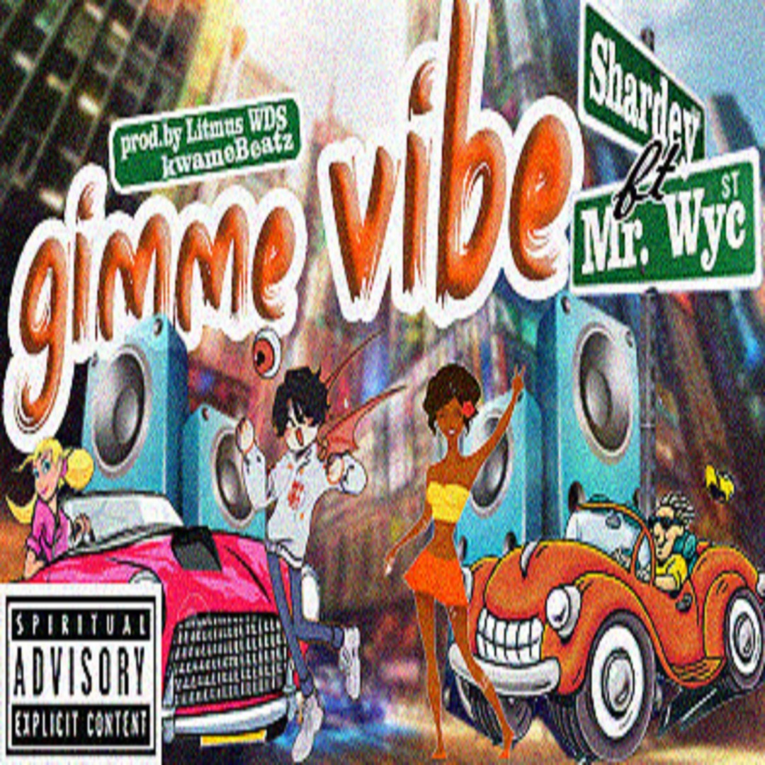 Shardey ft. Kojo Wyc - Gimme Vibe (M&M by Kvng Lit x Kwamebeatz)