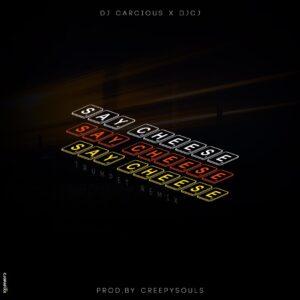Dj Carcious x DJ CJ Ft. KiDi - Say Cheese (Trumpet Remix) [Prod.by CreepySouls]