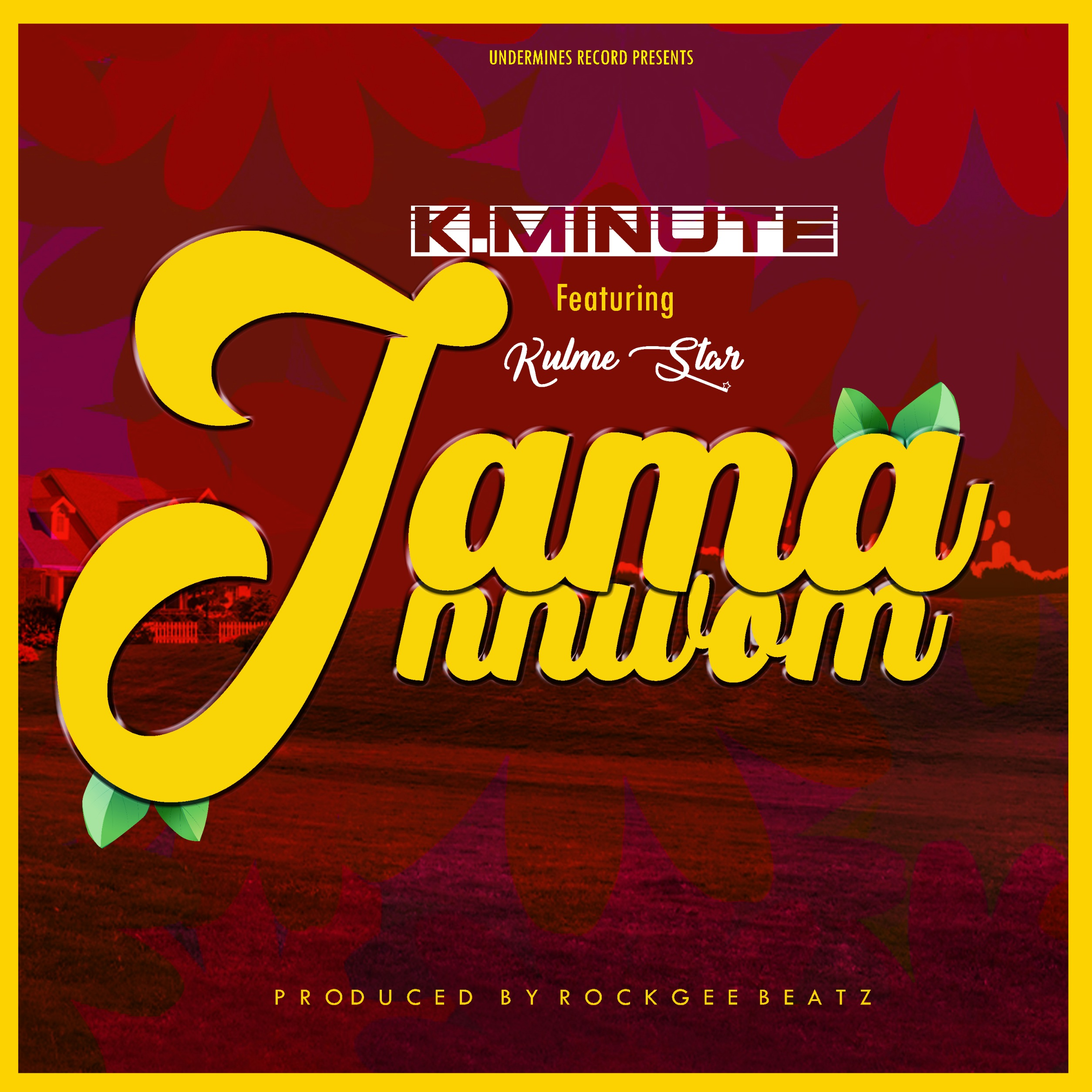 K. Minute Ft. Kulme Star - Jama Nnwom (Mixed by Undermines)