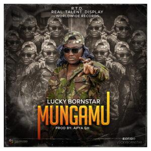 Lucky BornStar – Mungamu (Prod. By Apya)