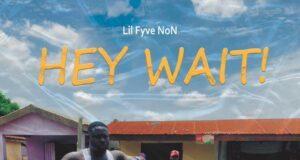 Lil Fyve – Hey Wait! (Prod. By ESsay)