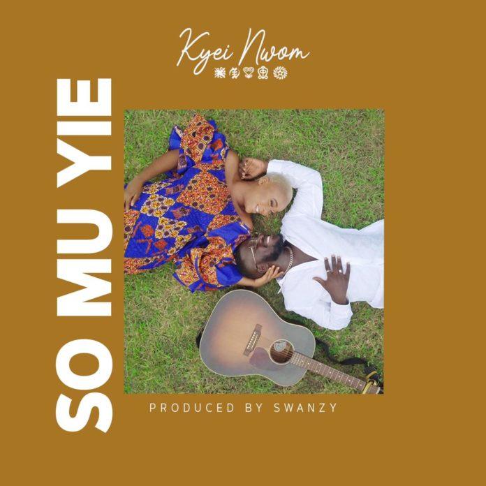 Kyei Nwom - So Mu Yie (Prod. By Swanzy)