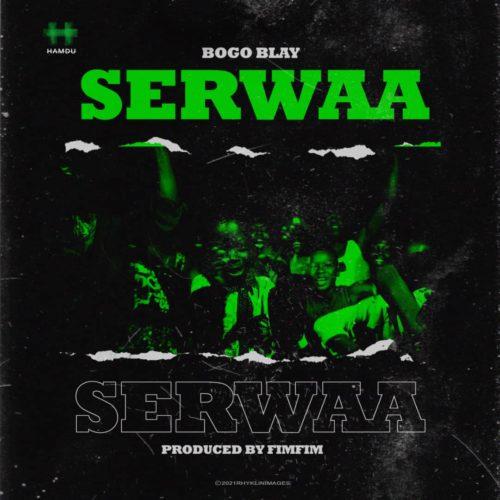 Bogo Blay - Serwaa (Prod By FimFim)